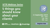 SFTR Webinar Series – 5 things you should know about your clients
