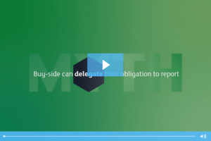 SFTR myth: Buy-side can delegate their obligation to report
